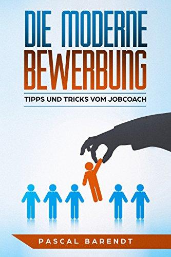 die moderne bewerbung tipps tricks vom jobcoach german edition by barendt - Www Bewerbung Tipps Com