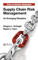 Supply Chain Risk Management: An Emerging Discipline Front Cover