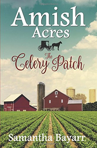 Amish Acres: The Celery Patch: Amish Christian Romance