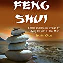Feng Shui: Colors and Interior Design by Tidying Up with a Clear Mind Audiobook by Kim Chow Narrated by Scott Clem