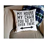 My House, My Chair, You Go Sit Over - Best Reviews Guide