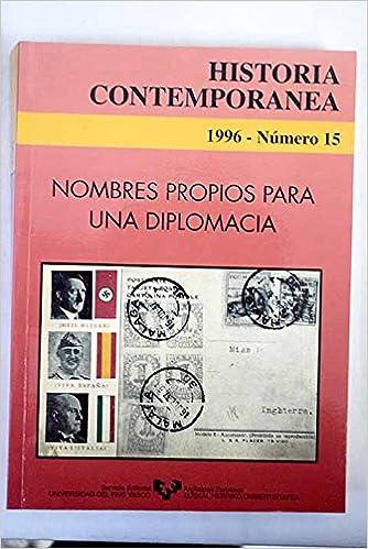 HISTORIA CONTEMPORANEA, 15: NOMBRES PROPIOS PARA UNA DIPLOMACIA ...