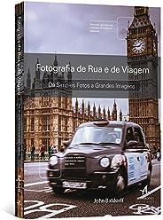 Fotografia de rua e de viagem: de simples fotos a grandes imagens