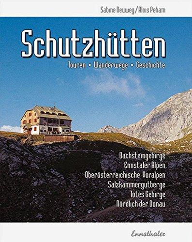Schutzhütten: Touren - Wanderwege - Geschichte