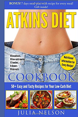 Atkins Diet Cookbook: 50+ Easy and Tasty Recipes for Your Low-Carb Diet