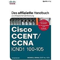 Cisco CCENT/CCNA ICND1 100-105: Das offizielle Handbuch zur erfolgreichen Zertifizierung