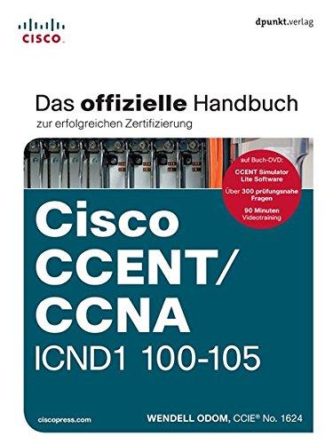 Cisco CCENT/CCNA ICND1 100-105: Das offizielle Handbuch zur erfolgreichen Zertifizierung Gebundenes Buch – 2. März 2017 Wendell Odom dpunkt.verlag GmbH 3864904315 Internet / Protokolle