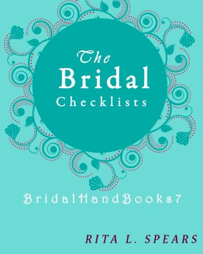 The Bridal checklists: The Portable guide Step-by-Step to organizing the bridal budget (BridalHandBooks) (Volume 7)