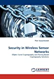 Security in Wireless Sensor Networks, Piotr Szczechowiak, 384439043X