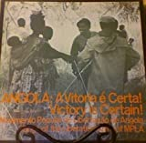 Angola: Victory Is Certain - Songs Of Members Of Liberated Zones of The Liberation Army Of The MPLA LP (1970)
