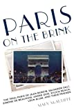 img - for Paris on the Brink: The 1930s Paris of Jean Renoir, Salvador Dal , Simone de Beauvoir, Andr  Gide, Sylvia Beach, L on Blum, and Their Friends book / textbook / text book