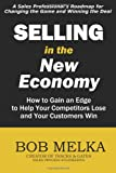 Selling in the New Economy, Bob Melka, 145283721X