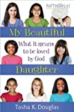My Beautiful Daughter: What It Means to Be Loved by God (Faithgirlz) (English Edition)