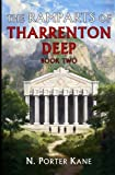 The Ramparts of Tharrenton Deep, Book Two