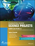 Plancess Foundation Course Science Projects for Class 9 & 10, Vol I