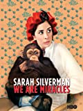 Sarah Silverman: We are Miracles