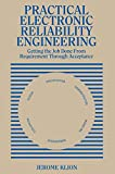 img - for Practical Electronic Reliability Engineering: Getting the Job Done from Requirement through Acceptance book / textbook / text book