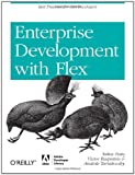 Enterprise Development with Flex: Best Practices for RIA Developers (Adobe Developer Library), Yakov Fain, Victor Rasputnis, Anatole Tartakovsky, 059615416X