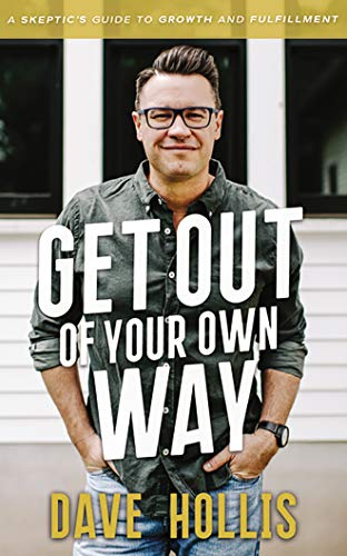 Book Cover: Get Out of Your Own Way: A Skeptic's Guide to Growth and Fulfillment