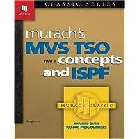 Murach's MVS Tso: Concepts and Ispf