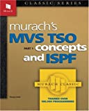Murach's MVS TSO: Concepts and ISPF