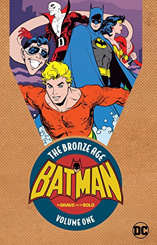 Batman: The Brave & the Bold: The Bronze Age Vol. 1 (Batman in the Brave and the Bold: the Bronze Age)