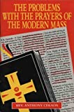 The Problems with the Prayers of the Modern Mass, Anthony Cekada, 089555447X
