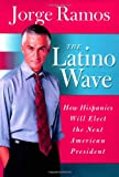 The Latino Wave, Jorge Ramos, 0060572019