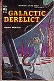 Galactic Derelict, Andre Norton, 0441272347
