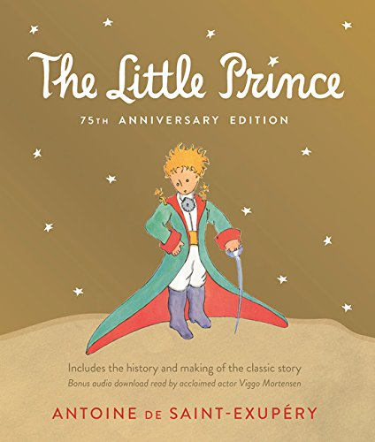 Little Prince 75th Anniversary Edition: Includes the History and Making of the Classic Story (Antoine De Saint Exupery Le Petit Prince)