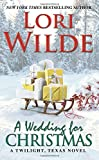A Wedding for Christmas: A Twilight, Texas Novel by  Lori Wilde in stock, buy online here