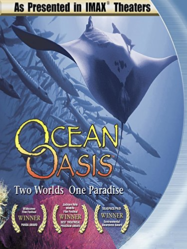Ocean Oasis Two Worlds   One Paradise   As Seen In Imax Theaters