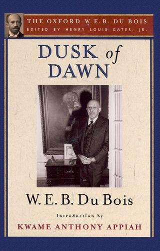 Books : Dusk of Dawn (The Oxford W. E. B. Du Bois)