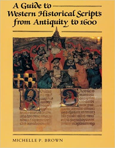 A Guide to Western Historical Scripts from Antiquity to 1600 by Michelle  Brown. 53fd7f157449