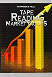 Tape Reading and Market Tactics, Humphrey B. Neill, 9650060413
