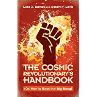 The Cosmic Revolutionary's Handbook: (Or: How to Beat the Big Bang)