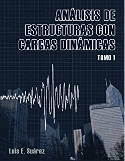 Analisis de Estructuras con Cargas Dinamicas: Tomo I: Sistemas de un Grado de Libertad