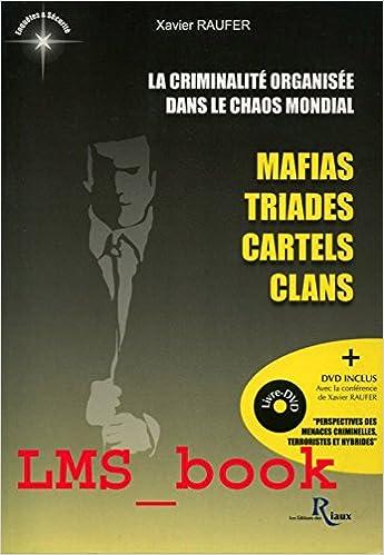 Livre gratuits en ligne La criminalité organisée dans le chaos mondial : Mafias, triades, cartels, clans (1DVD) epub, pdf