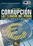 Corrupción, las cloacas del poder: Estrategias y mentiras de la política mundial (Investigación Abierta)