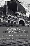 Canfranc, Ultima Estacion