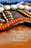 Material Explorations in African Archaeology