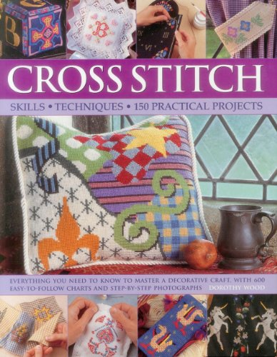 - Cross Stitch: Skills - Techniques - 150 Practical Projects