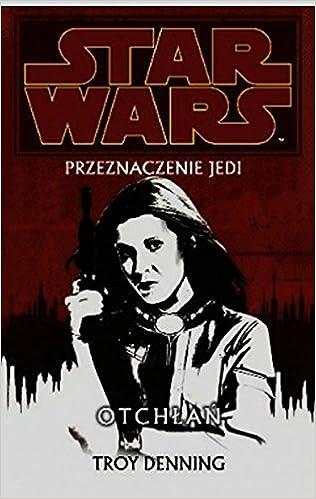 Star Wars Przeznaczenie Jedi Tom 3 Otchlan