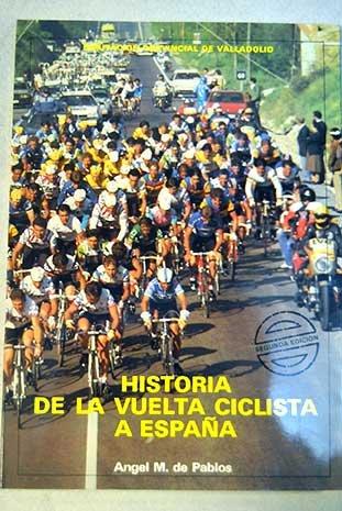 Historia de la vuelta ciclista a España: Amazon.es: Pablos, Angel ...