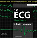 150 ECG Problems, Hampton, John R., 0702046450