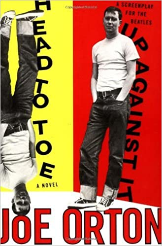 Book Head to Toe and Up Against It: A Novel and up against it: a Screenplay for the Beatles by Joe Orton (1998-04-30)