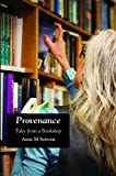 Provenance: Tales from a Bookshop