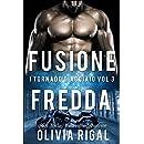 Fusione fredda. I Tornado D'Acciaio Vol. 3 (Italian Edition)