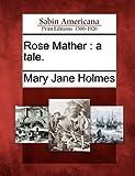 Rose Mather, Mary Jane Holmes, 1275679420