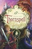 Thornspell, Helen Lowe, 037595581X